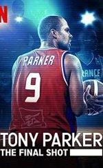 Tony Parker: The Final Shot İzle