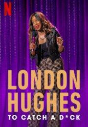 London Hughes: To Catch a Dick İzle